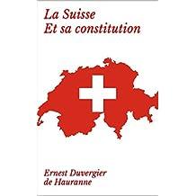 La Suisse et sa constitution (French Edition)