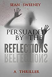 Persuaded By The Reflections: A Thriller (Ricky Madison) (Volume 2)