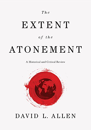 The extent of the atonement a historical and critical review the extent of the atonement a historical and critical review by allen david fandeluxe Images