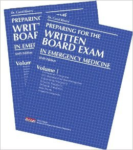Dr. Carol Rivers' Preparing for the Written Board Exam in Emergency Medicine (Emergency Medicine Review Preparing For The Boards)