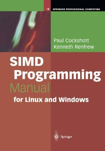 SIMD Programming Manual for Linux and Windows (Springer Professional Computing) Pdf