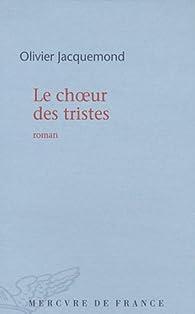 Le choeur des tristes par Olivier Jacquemond