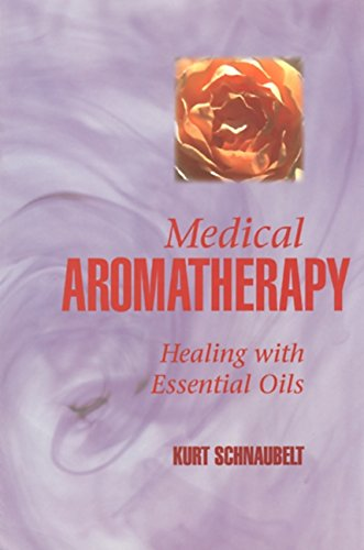Medical Aromatherapy: Healing with Essential Oils - medicalbooks.filipinodoctors.org