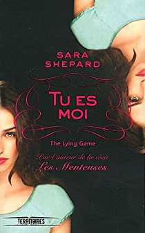 The Lying Game, tome 1 : Tu es moi par Shepard