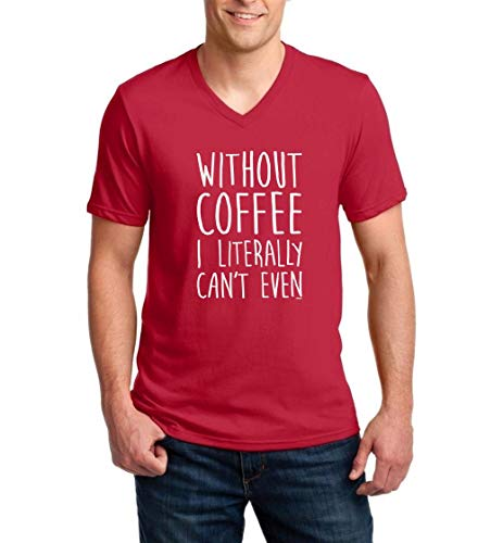 Without Coffee I Can't Even Funny Men's V-Neck Short Sleeve T-Shirt (MR)