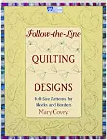 Follow The Line Quilting Designs Mary Covey : Follow the Line Quilting Designs: Mary Covey: 9781564775856: Amazon.com: Books