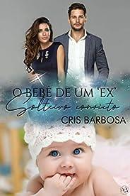 O bebê de um 'EX' solteiro