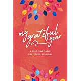 My Grateful Year: A Self-Care and Gratitude Journal | Colorful Leaves Theme