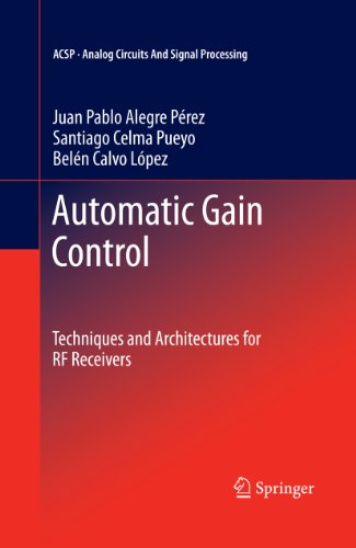 Automatic Gain Control: Techniques and Architectures for RF Receivers (Analog Circuits and Signal Processing)