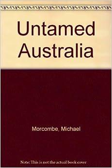 Untamed Australia Hardcover – 1974