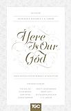 Here Is Our God: God's Revelation of Himself in Scripture (Gospel Coalition)