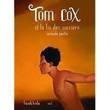 Tom Cox et la fin des sorciers, t. 02