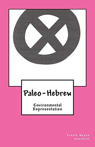 Paleo-Hebrew: Environmental Representation (The Paleo-Hebrew Alphabet series Book ()