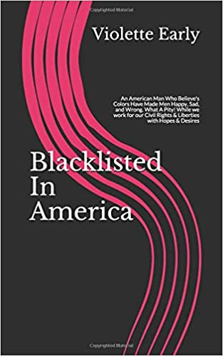 Blacklisted In America: Violette Early: 9781520844183