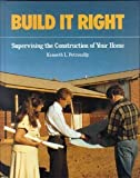 img - for Build It Right: Supervising the Construction of Your Home by K. L. Petrocelly (1990-05-03) book / textbook / text book