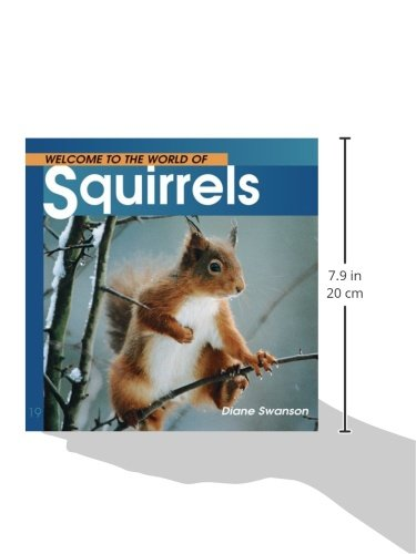 Welcome to the world of squirrels welcome to the world series welcome to the world of squirrels welcome to the world series diane swanson 0779783112599 amazon books sciox Images
