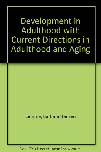 Development in Adulthood with Current Directions in Adulthood and Aging (4th Edition) (Development In Adulthood 4th compare prices)