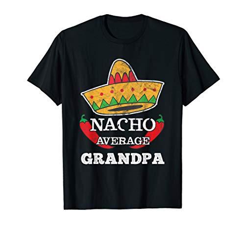 Nacho Average Grandpa T-Shirt Funny Cinco De Mayo Tee Gift