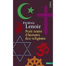 Petit traité d'histoire des religions [nouvelle édition]