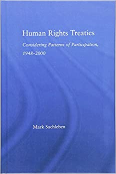 Human Rights Treaties: Considering Patterns of Participation, 1948-2000 (Studies in International Relations)