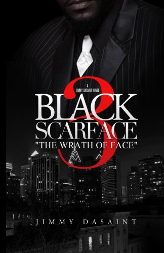 Black Scarface 3 The Wrath of Face by DaSaint Entertainment
