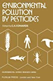 Environmental Pollution by Pesticides, , 1461589444