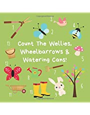 Count The Wellies, Wheelbarrows & Watering Cans!: A fun activity book to teach 2-5 year olds to count from 1-10