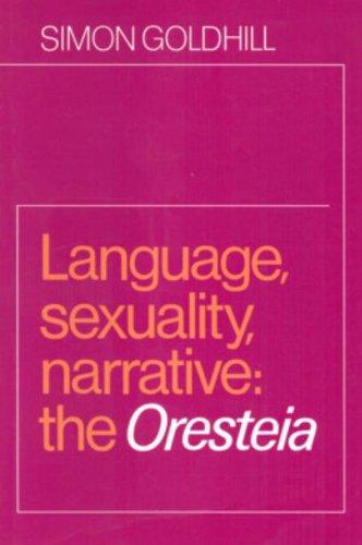 Language, Sexuality, Narrative: The Oresteia by Brand: Cambridge University Press