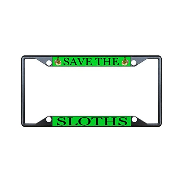 License Plate Covers Save The Sloths Animal Black License Plate Frame Tag Holder Four Holes -