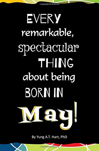 Read Online Every Remarkable, Spectacular Thing About Being Born in May!: Blank Journal and Gag Birthday Gift ebook