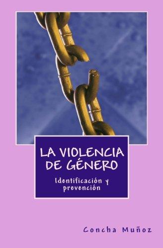 La violencia de genero: identificacion y prevencion (Spanish Edition) [Concha Muñoz] (Tapa Blanda)