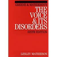 Greene and Mathieson's the Voice and Its Disorders 6E