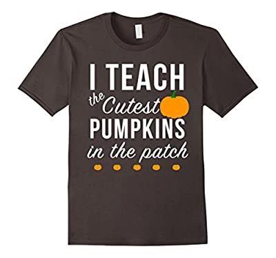 I Teach The Cutest Pumpkins In The Patch Shirt, Funny Tee