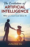 The Evolution of Artificial Intelligence: What You Must Know about AI