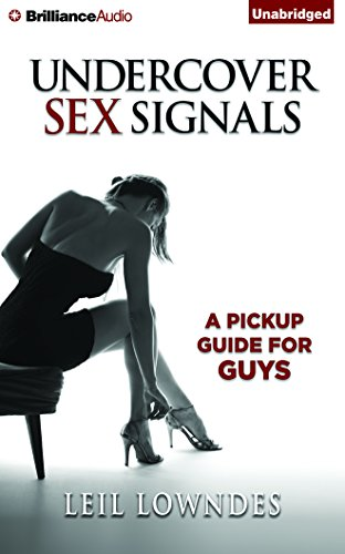 Undercover Sex Signals: A Pickup Guide For Guys