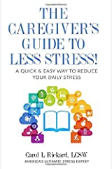 The Teacher's Guide To Less Stress: A Quick & Easy Way To Reduce Your Daily Stress Paperback