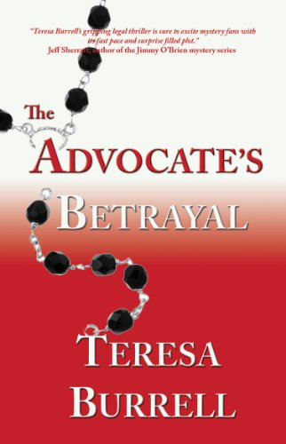<strong>Kindle Nation Daily Bargain Book Alert! Teresa Burrell's Legal Thriller <em>THE ADVOCATE'S BETRAYAL (THE ADVOCATE SERIES)</em> Now Just 99 Cents on Kindle</strong>