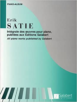 Book Satie Piano Solo Album Complete Works for Piano Integrale (1989-06-01)