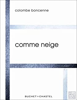 Comme neige, Boncenne, Colombe