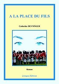 A la place du fils par Catherine Denninger