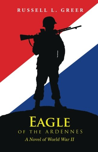 Eagle of the Ardennes: A Novel of World War II