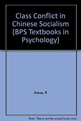 Class Conflict in Chinese Socialism (BPS Textbooks in Psychology)