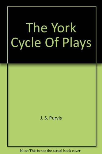 The York Cycle Of Plays