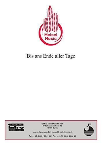 Bis ans Ende aller Tage: as performed by Michael Prunerowa, Single Songbook (German Edition)