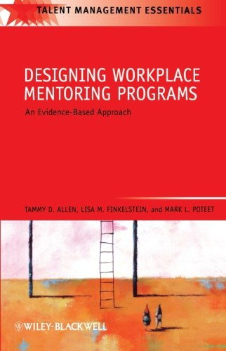 Designing Workplace Mentoring Programs: An Evidence-Based Approach by Wiley-Blackwell