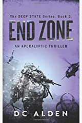 END ZONE: An Apocalyptic Thriller (The Deep State Series) Paperback
