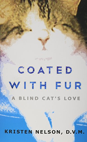 Coated with Fur: A Blind Cat's Love