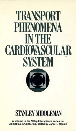 Transport Phenomena in the Cardiovascular System (Monographs on Biomedical Engineering)