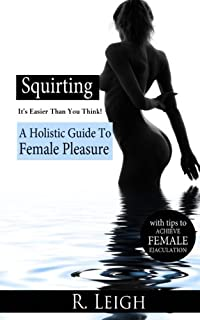 How to achieve female ejaculation