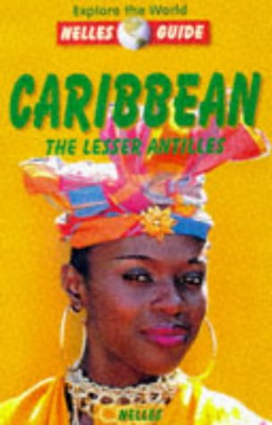 Read Online Nelle Guide Caribbean: The Lesser Antilles (Nelles Guides) pdf epub